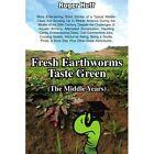Fresh Earthworms Taste Green Huff Memoirs iUniverse Paperback 9780595494897