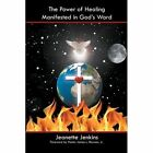 The Power of Healing Manifested in God's Word by Jeanette Jenkins (Paperback / softback, 2012)