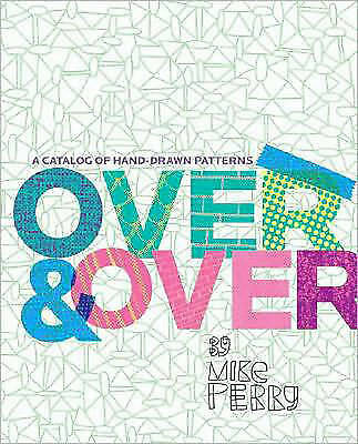 1 of 1 - Over and Over: A Catalog of Hand-drawn Patterns, Good, Michael Perry, Book