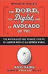 The Dord, the Diglot, and an Avocado or Two: The Hidden Lives and Stra-ExLibrary