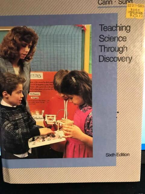 Teaching Science Through Discovery by Robert B. Sund and Arthur Carin (1989,...