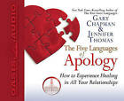 The Five Languages of Apology: How to Experience Healing in All Your Relationships by Gary Chapman (CD-Audio, 2006)