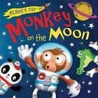 Monkey on the Moon by Little Tiger Press Group (Novelty book, 2015)