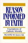 Reason Informed by Faith: Foundation of Catholic Morality by Richard M. Gula (Paperback, 1989)