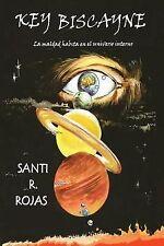 Key Biscayne : La Maldad Habita en el Universo Interno by Santi Rojas (2014,...