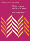 Time, Energy and Stone Tools by Cambridge University Press (Paperback, 2009)