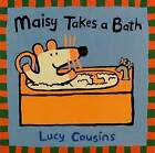 Maisy Takes a Bath by Lucy Cousins (Paperback / softback)