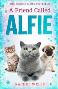 A-Friend-Called-Alfie-by-Rachel-Wells-9780008354602-Brand-New