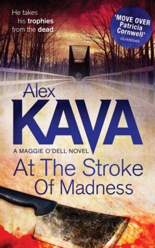 1 of 1 - At The Stroke Of Madness (A Maggie O'Dell Novel, Book 3),Alex Kava