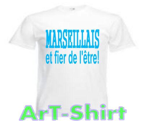 T-SHIRT MARSEILLAIS ET FIER DE L/'ETRE Marseille Om Supporter S a XXL neuf