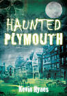 Haunted Plymouth by Kevin Hynes (Paperback, 2010)
