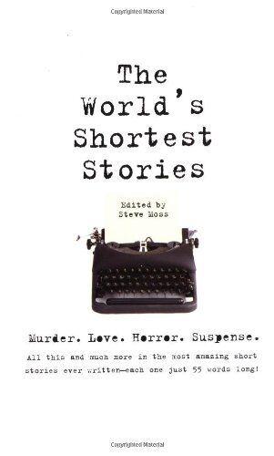 1 of 1 - World's Shortest Stories: Murder. Love. Horror. Sus... by Moss, Steve 0762403004