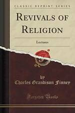 Revivals of Religion: Lectures (Classic Reprint) by Charles Grandison Finney...