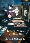 Happy Years...and Many More by Edward F Coffman Jr, Jr Edward F Coffman (Paperback / softback, 2012)