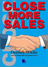 Close More Sales by Derrick White (Paperback, 2000)