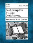 Southampton Village Ordinances. by Gale, Making of Modern Law (Paperback / softback, 2013)