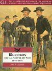 Bluecoats: U.S.Army in the West, 1848-97 by John P. Langellier (Paperback, 1995)