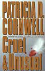 Cruel and Unusual by Patricia Cornwell (Hardback, 1993)