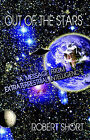 Out of the Stars: A Message From Extraterrestrial Intelligence by Robert Short (Paperback, 2003)