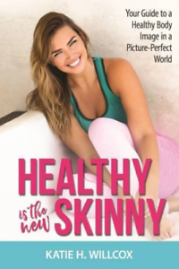 WILLCOX-KATIE-H-HEALTHY-IS-THE-NEW-SKINNY-BOOK-NEUF
