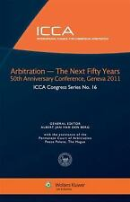 Arbitration - the Next Fifty Years by Albert Jan Van Den Berg (2012, Hardcover)