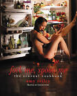 Fork Me, Spoon Me: The Sensual Cookbook by Amy Reiley (Paperback / softback, 2010)