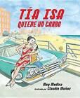 Tia ISA Quiere Un Carro by Meg Medina (Hardback, 2012)