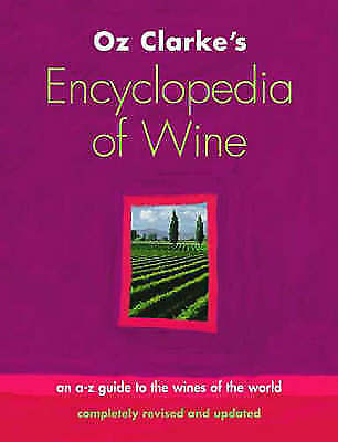 1 of 1 - Clarke, Oz, Oz Clarke's Encyclopedia of Wine, Very Good Book