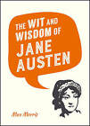 The Wit and Wisdom of Jane Austen by Summersdale Publishers (Hardback, 2016)