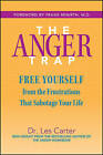 The Anger Trap: Free Yourself From the Frustrations That Sabotage Your Life by Les Carter (Paperback, 2004)