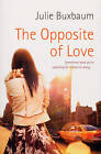 The Opposite of Love by Julie Buxbaum (Paperback, 2008)