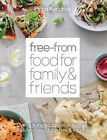 The Free-from Food for Family and Friends: Over a Hundred Delicious Recipes, All Gluten-free, Dairy-free and Egg-free by Pippa Kendrick (Hardback, 2014)