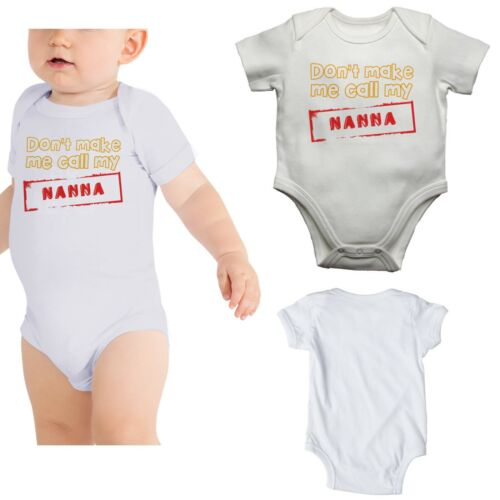 Baby Vests Bodysuits Grows Don/'t Make Me Call My Nanna Soft Cotton Unisex Gift