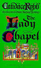 The Lady Chapel by Candace Robb (Paperback, 1994)