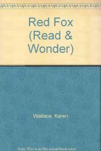 Very Good Red Fox Read amp Wonder Wallace Karen Book - Hereford, United Kingdom - Very Good Red Fox Read amp Wonder Wallace Karen Book - Hereford, United Kingdom