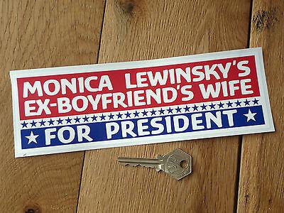 Monica/'s Boyfriend Hillary Clinton Bumper Sticker Decal