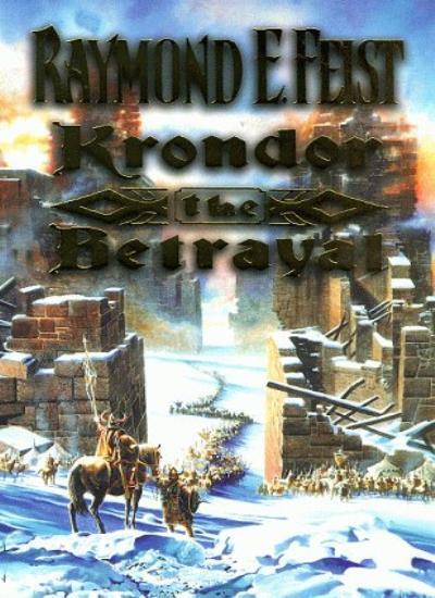 The Riftwar Legacy (1) - Krondor: The Betrayal (Riftwar Saga) By Raymond E. Fei