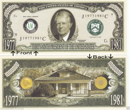 39th President Jimmy Carter 1977-81 Novelty Bill Notes 1 5 25 50 100 500 or 1000