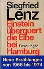 Einstein überquert die Elbe bei Hamburg von Siegfried Lenz (1975, Gebundene Ausgabe)