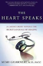 The Heart Speaks : A Cardiologist Reveals the Secret Language of Healing by Mimi Guarneri (2006, Hardcover)