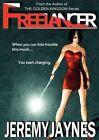 Freelancer: A Freelancer, Inc. Thriller by Jeremy Jaynes (Paperback / softback, 2012)