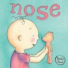 Baby Face Nose by The Five Mile Press Pty Ltd (Board book, 2011)