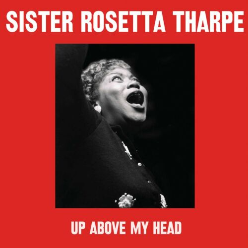 1 of 1 - Sister Rosetta Tharpe - Up Above My Head - 50 Greatest (2CD 2013) NEW/SEALED
