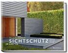 Sichtschutz im Garten von Manuel Sauer (2011, Gebundene Ausgabe)