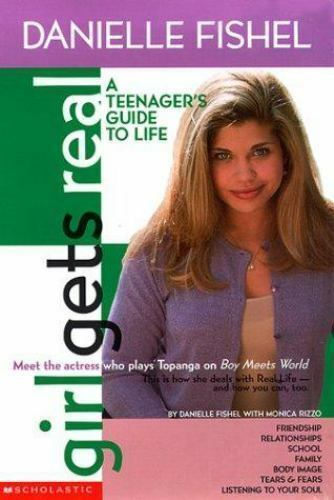 Girl Gets Real: Danielle Fishel Book (Girls Get Real) by Fishel, Danielle