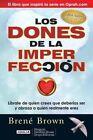 Los Dones de la Imperfeccion: Liberate de Quien Crees Que Deberias Ser y Abraza A Quien Realmente Eres by PhD Lmsw Brene Brown (Paperback / softback, 2014)