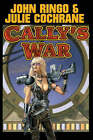 Cally's War by John Ringo, Julie Cochrane (Book, 2006)