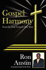 Gospel Harmony: From the Four Gospels One Story by Ron Austin (Paperback / softback, 2006)