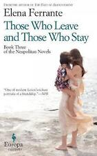 The Neapolitan novels: Those who leave and those who stay by Elena Ferrante