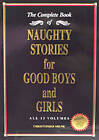 Naughty Stories for Good Boys and Girls: The Complete Book of All 13 Volumes by Christopher Milne (Paperback, 2001)